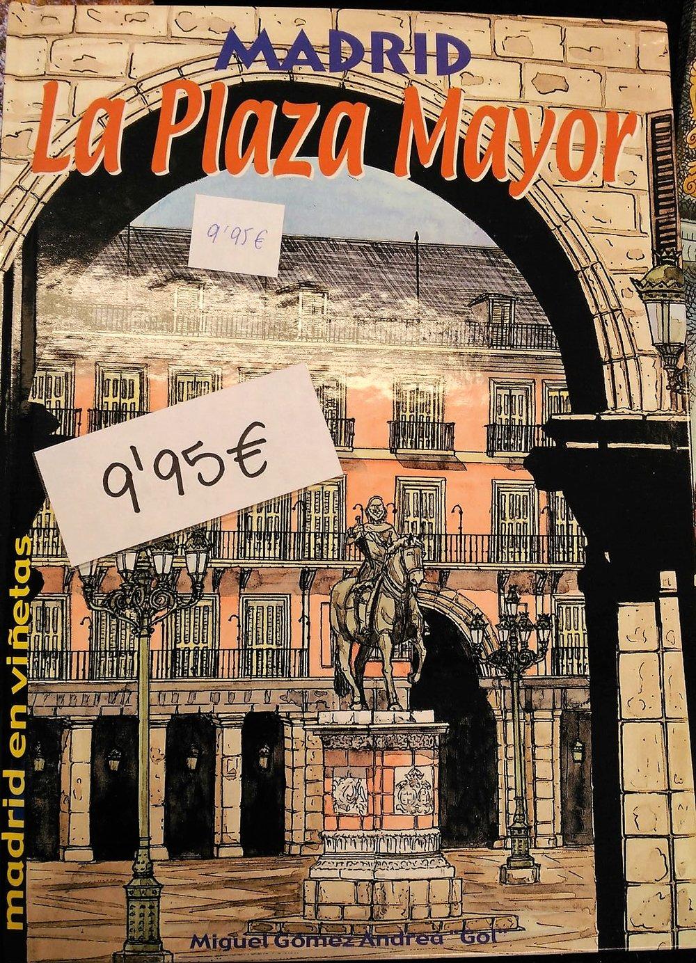 GÓMEZ ANDREA, Miguel.  Madrid. La Plaza Mayor (Madrid en viñetas). Madrid: La Librería, 2000.