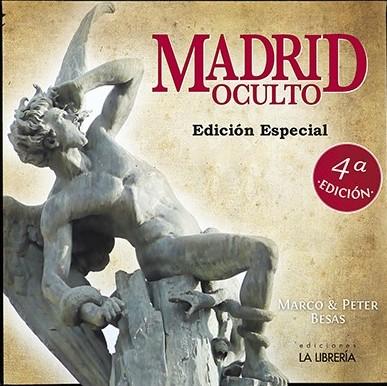 BESAS, Marco y Peter. Madrid oculto (Edición Especial). 4ª ed. Madrid: La Librería, 2016.
