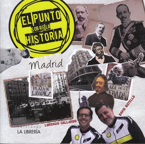 GALLARDO, Lorenzo y BOTELLO, David. El punto sobre la Historia. Madrid. 1ª ed.Madrid:La Librería, 2016.