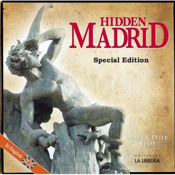 BESAS, Mark & Peter.  Hidden Madrid   (Special Edition ).    M  adrid: La Librería, 2014.