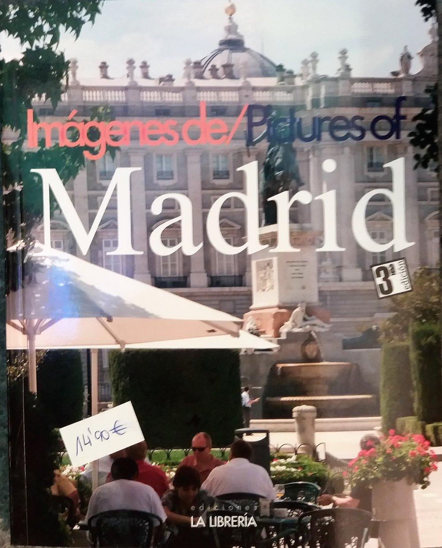 VV.AA. Imágenes de Madrid / Pictures of Madrid. 3ª ed. Madrid:La Librería.