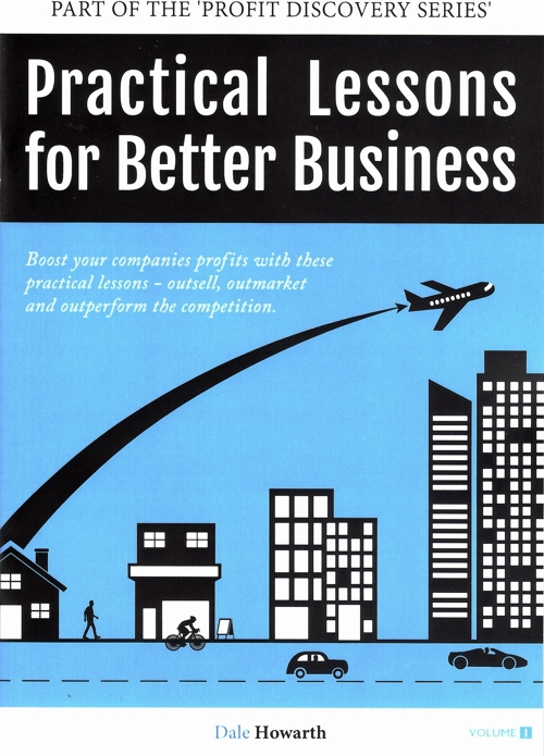 Practical Lessons For Better Business - Dale Howarth