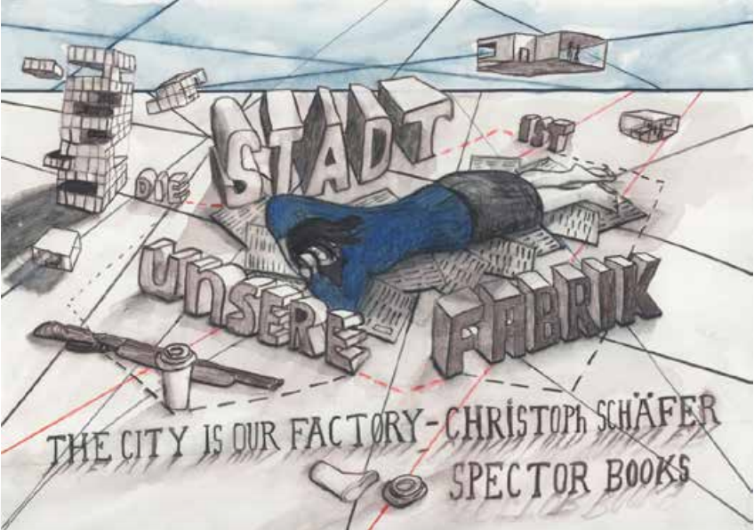 Sleeping Producers curated by_Matteo Lucchetti, Christoph Schäfer, The City is Our Factory, 2010, Zeichnung vom Buch Cover von The City is Our Factory (Leipzig: Spector Books 2010), Courtesy of the artist