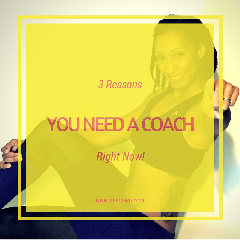 You Need a Coach!