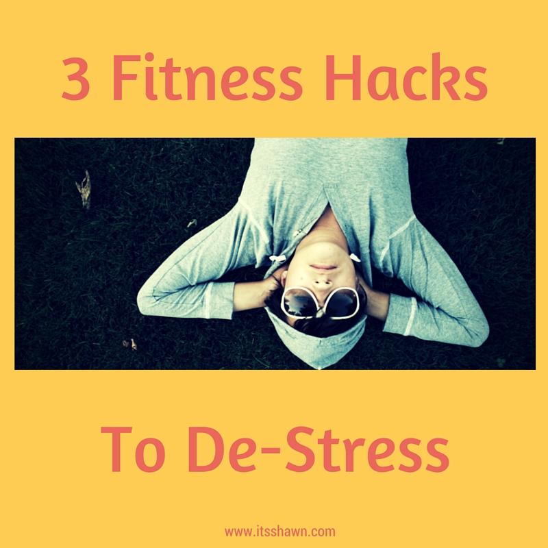 3 Fitness Hacks to De-Stress pic