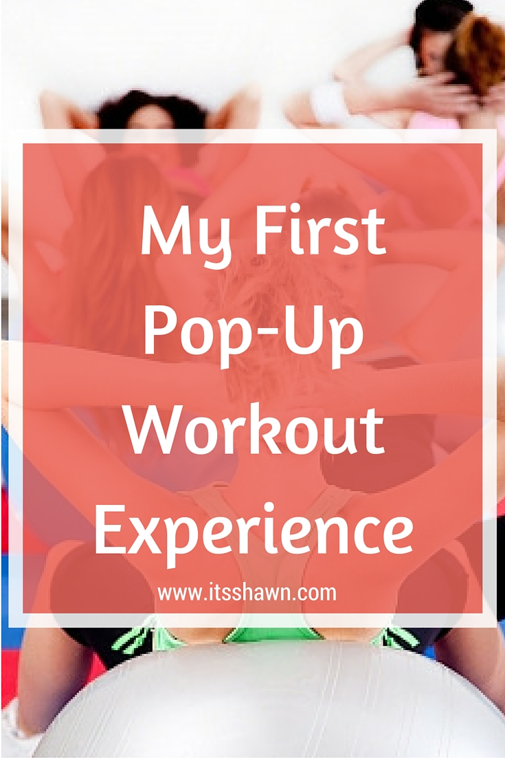 My First Pop-Up Workout Experience