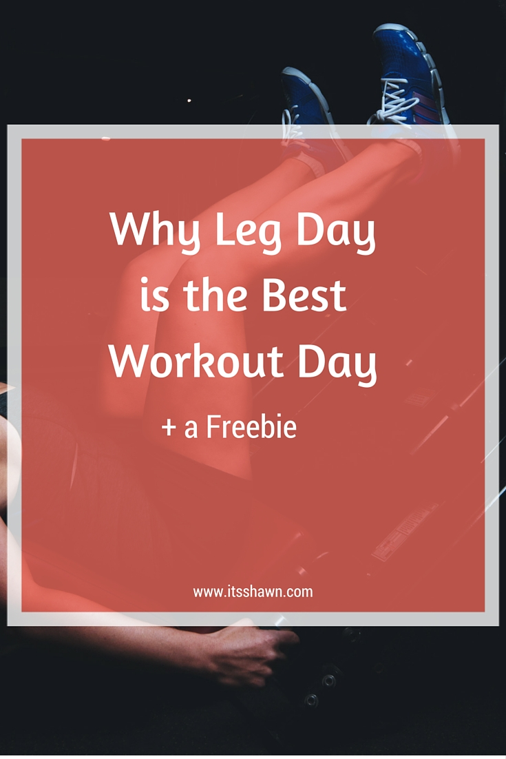 Why Leg Day is the Best Workout Day