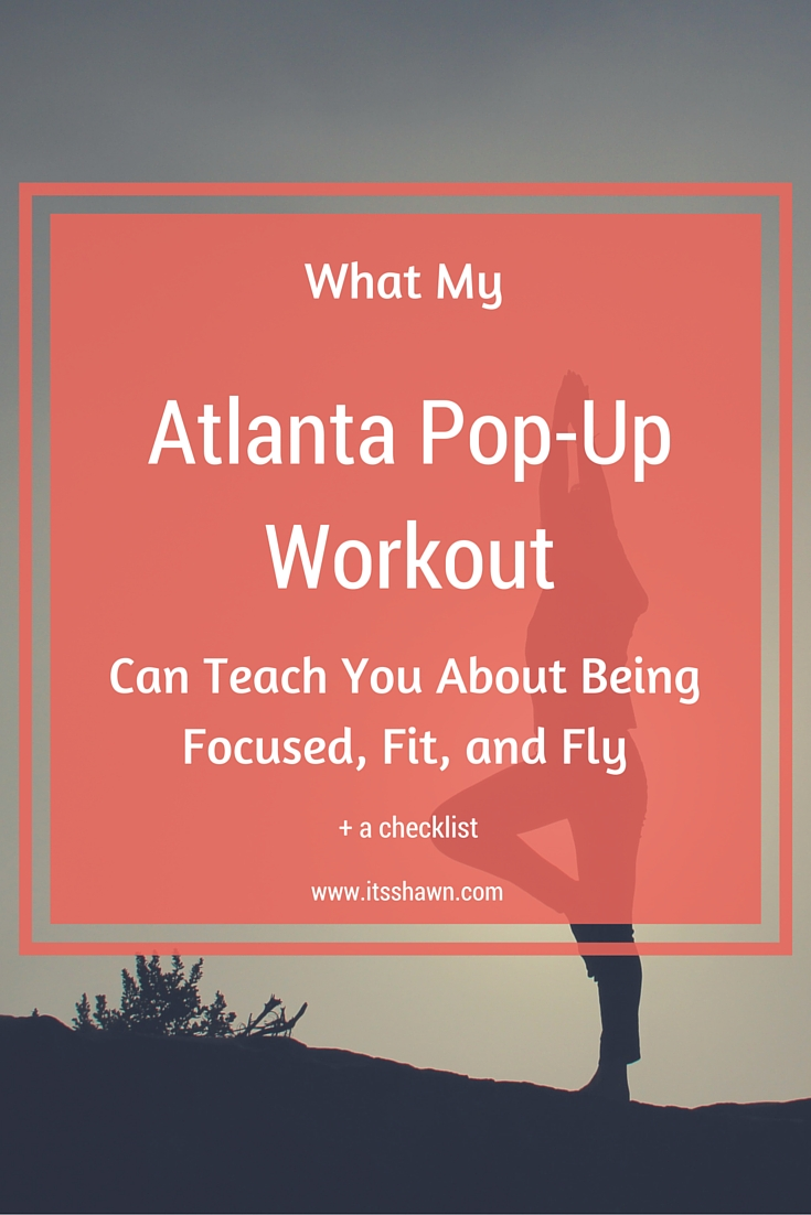 What My Atlanta Pop-Up Workout Can Teach You about Being Focused, Fit, and Fly