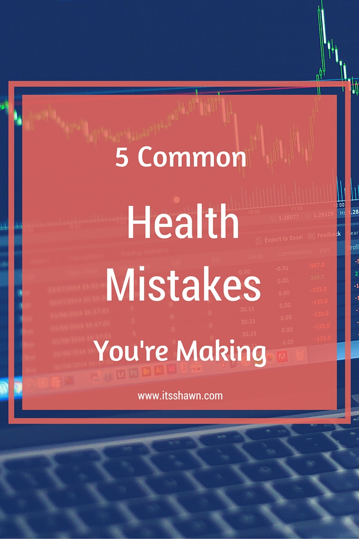 5 Common Health Mistakes You're Making