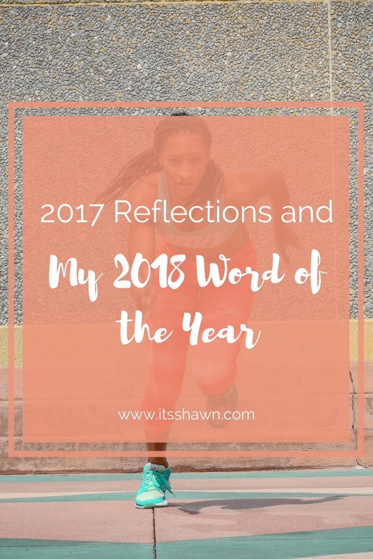 2017 Reflections and My 2018 Word of the Year
