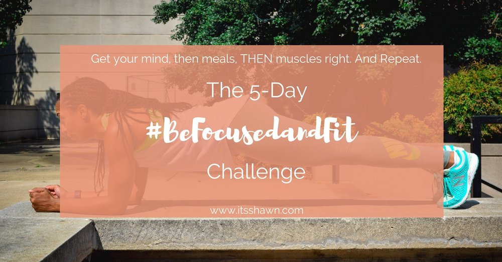 The #BeFocusedandFit Challenge