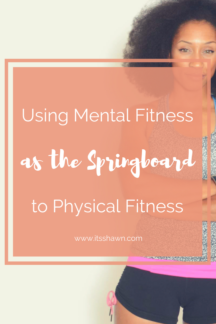 Using Mental Fitness as the Springboard to Physical Fitness.jpg