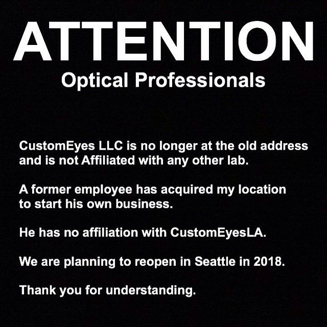 ‼ ATTENTION ‼️ CustomEyes LLC is no longer at the old address and is not Affiliated with any other lab.  A former employee has acquired my location to start his own business. He has no affiliation with CustomEyesLA. We are planning to reopen in Seattle in 2018.  Thank you for understanding.  #optician #opticians #eyecare #eyewear #optical #lef #independentartist #customeyesla #relocation #moving #visionexpo2018 #internationalvisionexpo #attention #art #artisan #glasses #clipons #clipon #news