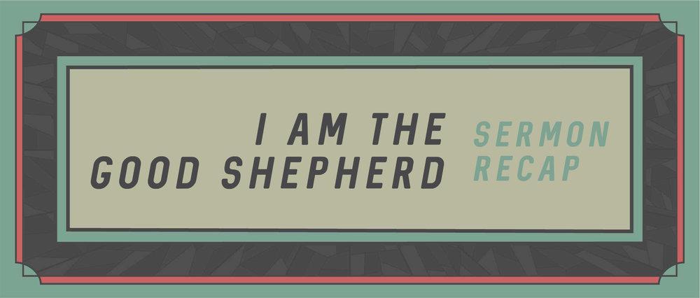 IAM_SHEPHERD_Sermon Recap_.jpg