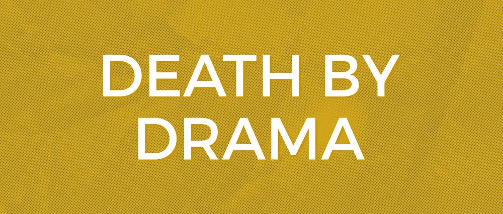 Death by Drama.jpg