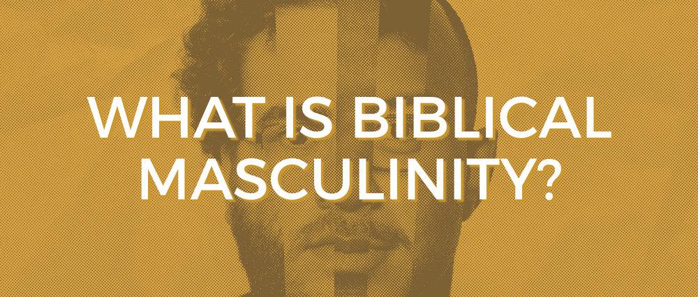 Biblical Masculinity.jpeg