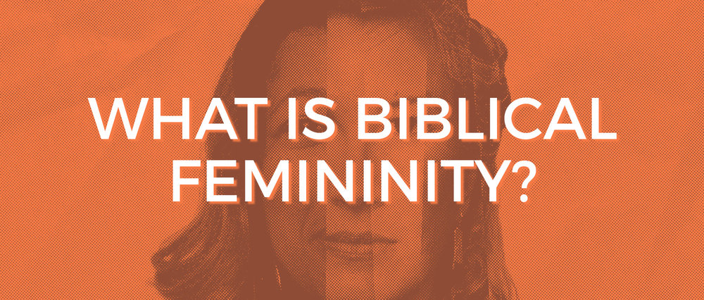 Biblical Femininity.jpeg