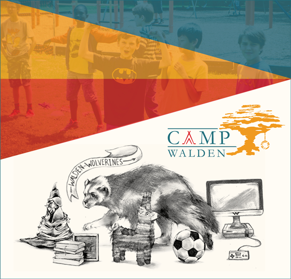 Discover camp walden! MaY 30 - july 28: SIGN UP today!
