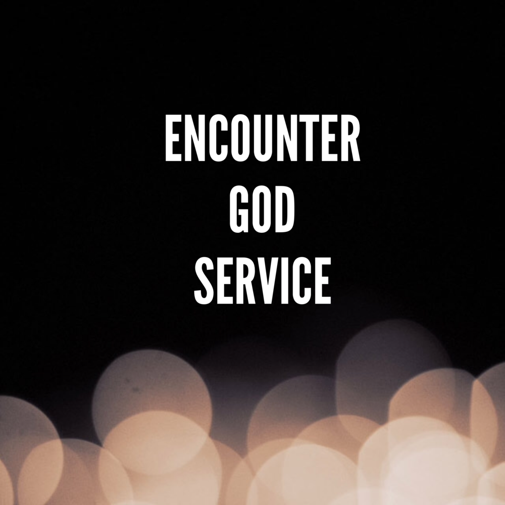 Friday Night Encountering God Service