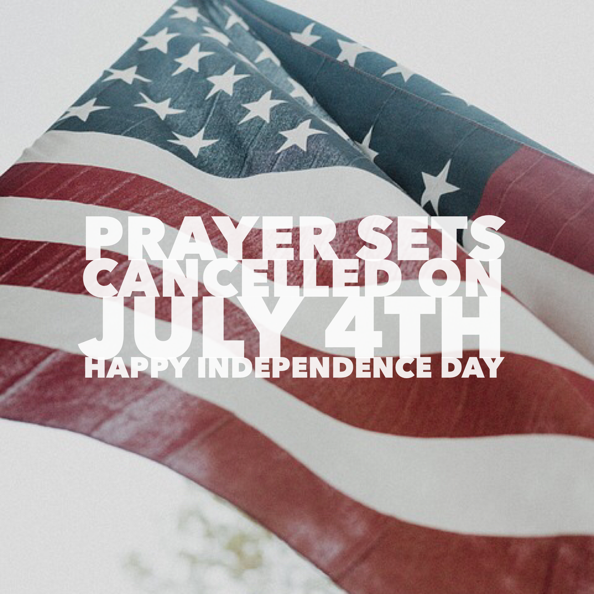 NO Devotional Prayer July 4th - Happy Independence Day