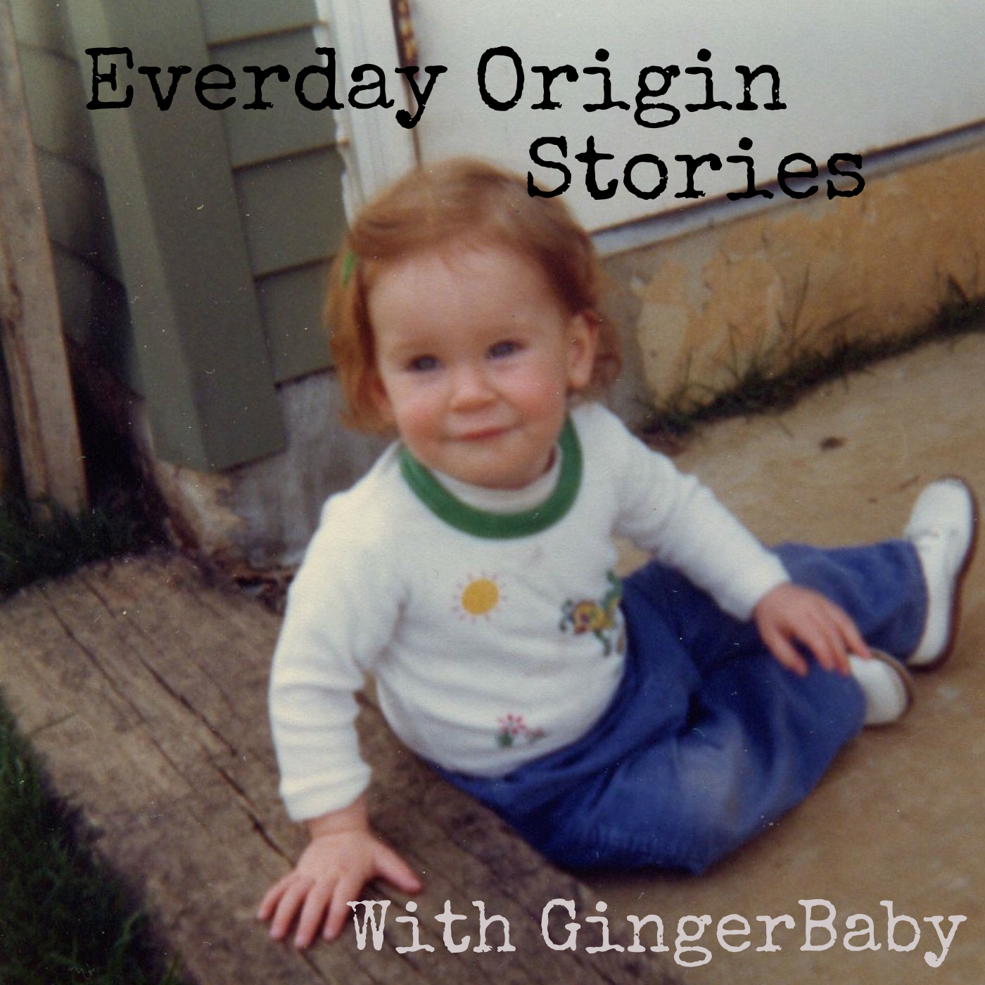 Everyday Origin Stories with GingerBaby - GingerBaby
