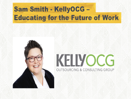 Educating for the Future of Work - Sam Smith - KellyOCG