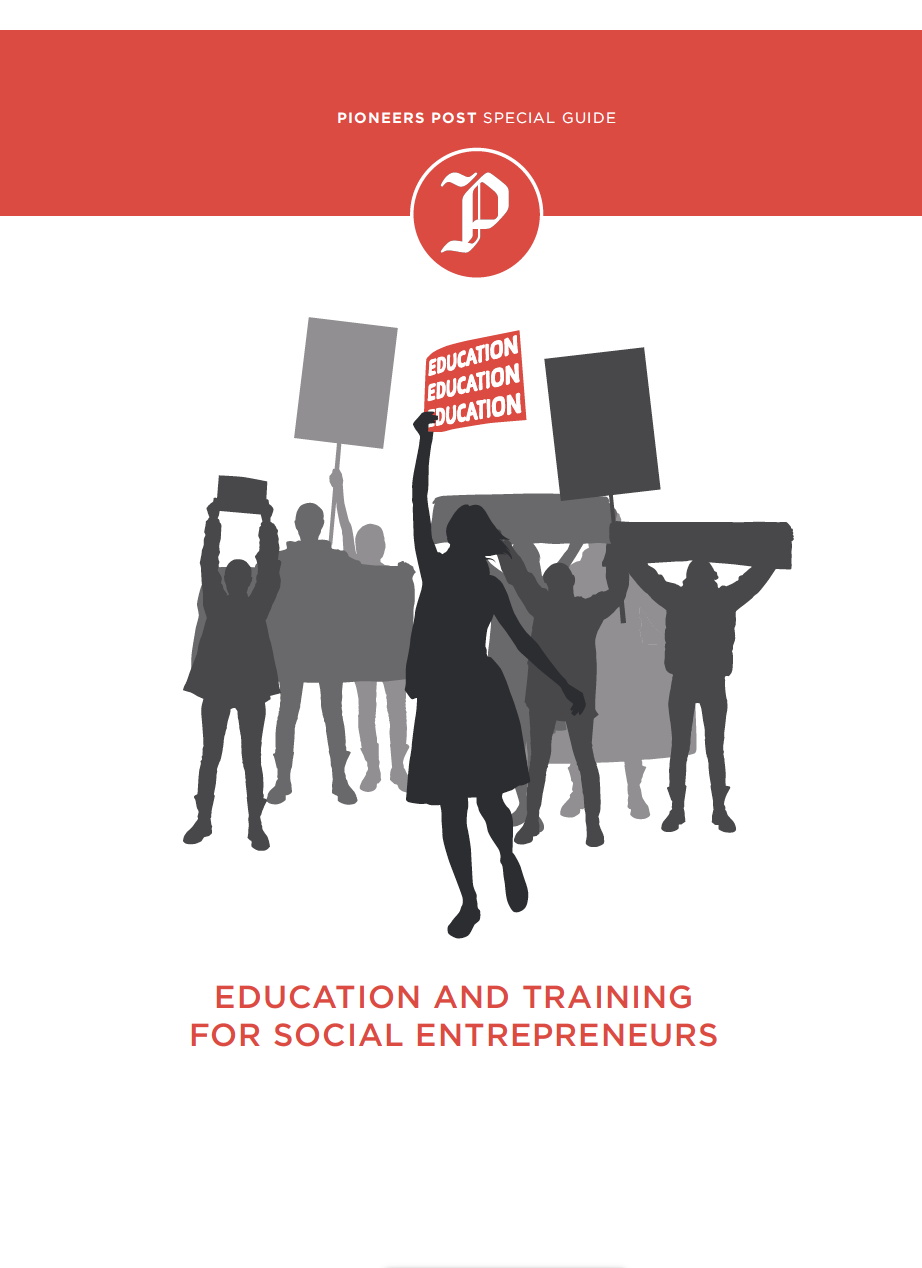 Special Guide to Education & Training for Social Entrepreneurs   Credit:  Pioneers Post