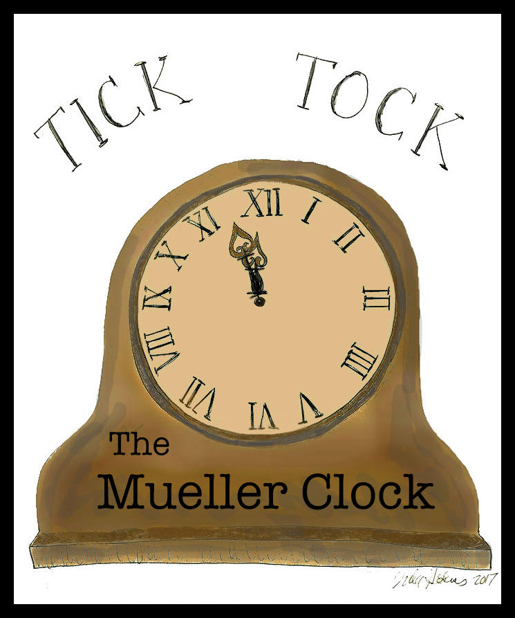 Tick Tock the Mueller Clock- Copyright 2017