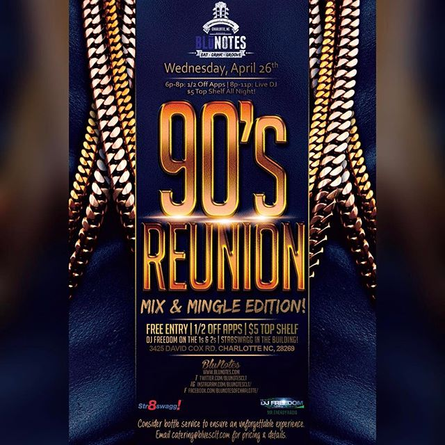 The 90'S Reunion is not just an event its a brand which will stay the course of music ranging from the 80's 90's & early 2k. Its designed for those who grow up in  to those era's of music. Next Wednesday join me as I kick off The 90's Reunion AFTERWORK MIX & MINGLE!!! AT BLU-NOTES!!! Doors open at 6:00pm Sharp  1/2 PRICE OFF ALL APPETIZERS $5.00 TOP SHELF DRINK SPECIALS  AND FREE ENTRY FOR EVERYBODY!!! PASS THE WORD TO YOUR FELLOW CO-WORKERS THAT YOU NOW HAVE AN AFTERWORK SPOT THAT'S DESIGNED FOR ADULTS!!! Remember its a afterwork event which means people have to go BACK to work the next day. Lets kick this thing off right!!! @blunotesclt  @oscarfrazier  @str8swaggdotcom  @charlottelivenc  @djchance704  @richkid671  #thealmightydjfree  #mrenergyakapartysmasher  #thethrowbackking  #the90sreunion #clt #charlottesgotalot #charlotteclubs #cltfood #cltbars #cltdrinks