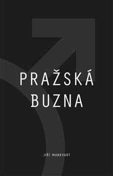 Pražská buzna Jiří Markvart