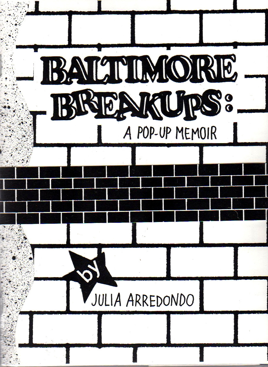 Baltimore Breakups Zine Julia Arredondo Pop Up Zine Vice Versa Press