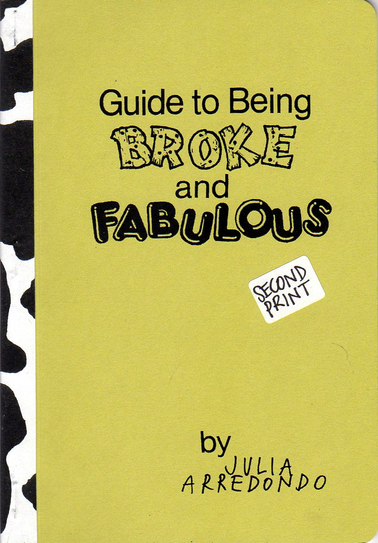 Guide To Being Broke & Fabulous Zine Julia Arredondo Vice Versa Press Curandera Press