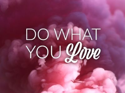 Do what you love - Laptop / DesktopTabletSmart phone