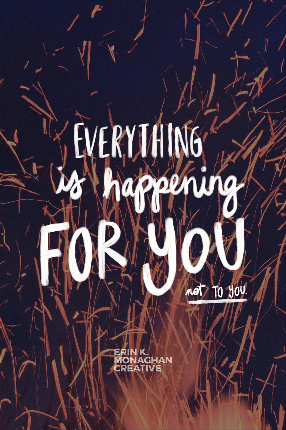 Everything is happening FOR you.jpg