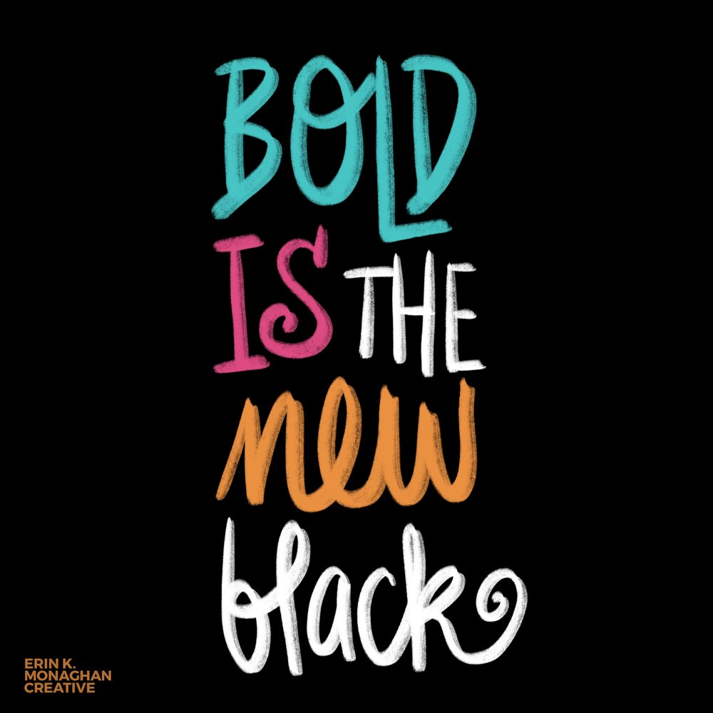 bold is the new black.jpg