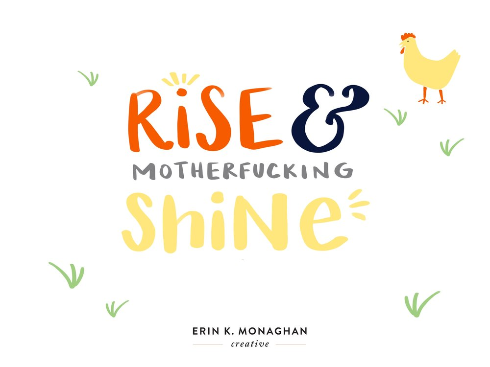 Rise and Shine as yourself.jpg