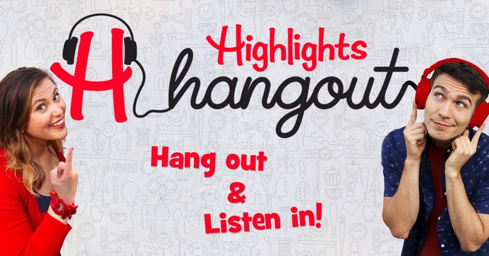 Partnering with Highlight Magazine, Tim hosts the podcast Highlights Hangout.