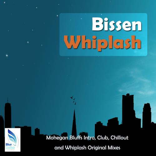 "Bissen ""Whiplash/Mohegan Bluffs"" • Blue Soho Recordings • 2010"