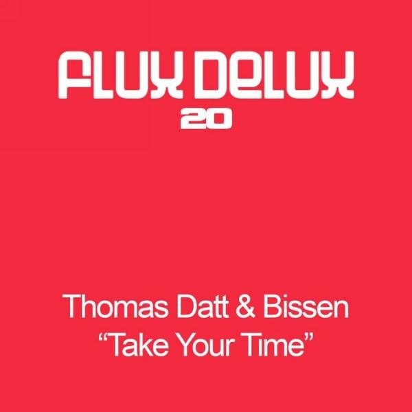 "Datt & Bissen feat. Tiff Lacey ""Take Your Time"" • Flux Delux • 2008"