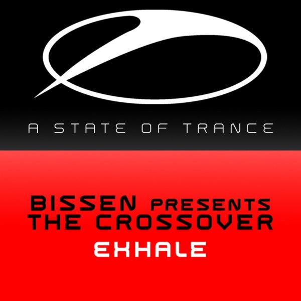 "Bissen pres. The Crossover ""Exhale"" • Armada Music (ASOT) • 2007"