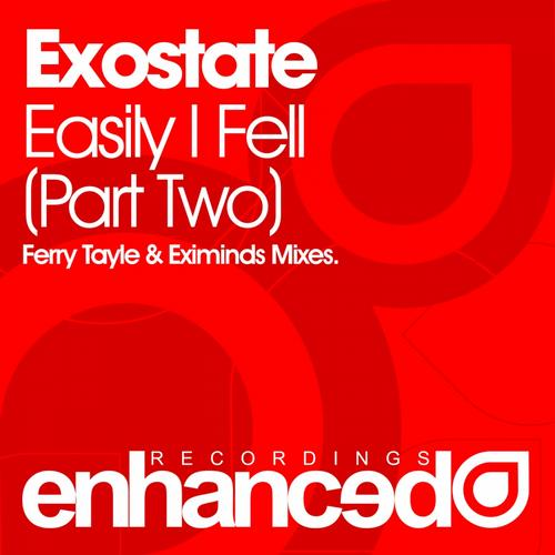 "Exostate ""Easily I Fell Part 2"" • Enhanced • 2012"