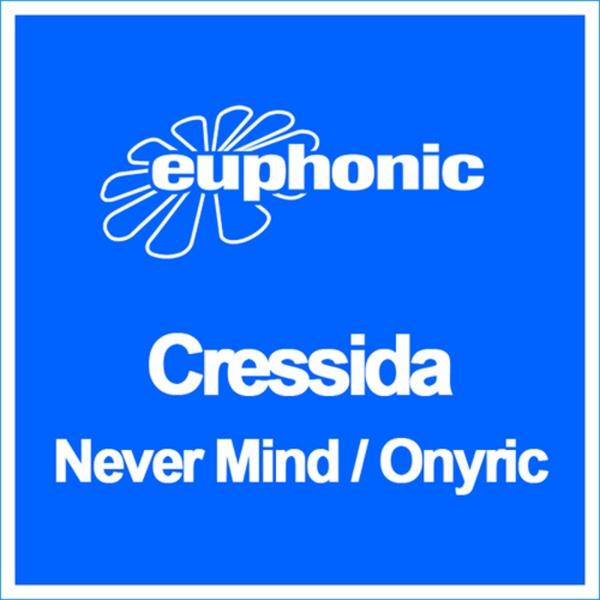 """Cressida """"Nevermind (Victor Dinaire & Bissen Remix)"""" • Euphonic • 2009"""