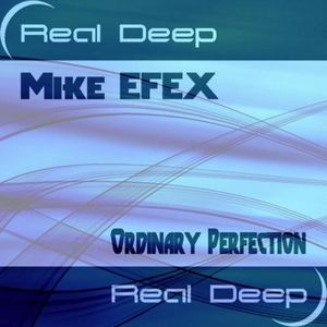 "Mike EFEX ""Ordinary Perfection (Bissen Remix)"" • RealMusic Recordings • 2008"