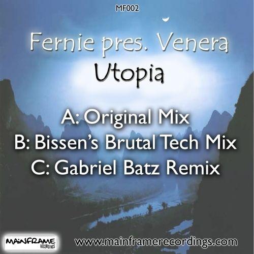 "Fernie pres. Venera ""Utopia (Bissen's Brutral Tech Mix)"" Mainframe/Bonzai • 2007"