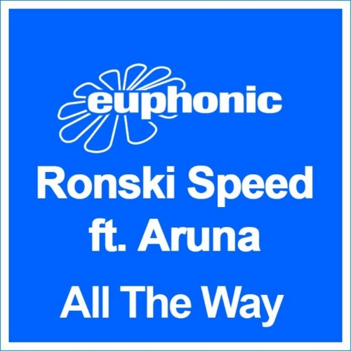 "Ronski Speed feat. Aruna ""All the Way (Bissen Remix)"" • Euphonic • 2008"