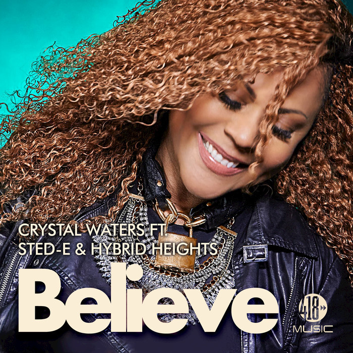 "Crystal Waters ""Believe (Moran/Bissen Remix)"" • 418 • 2016"