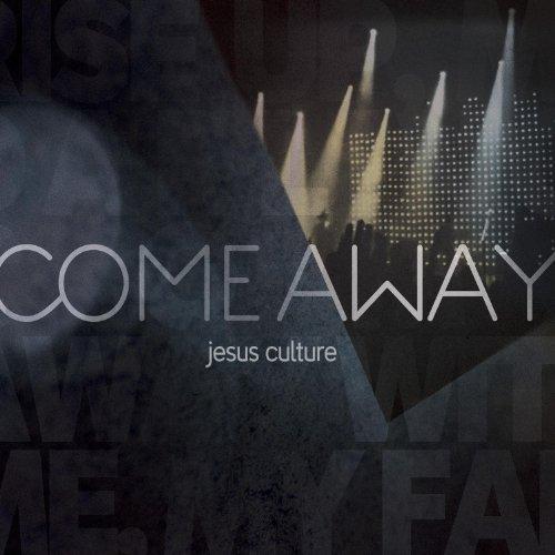 Jesus_Culture_-_Come_Away.jpg