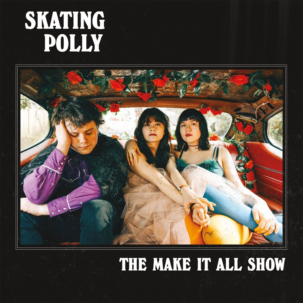Skating Polly - The Make It All Show