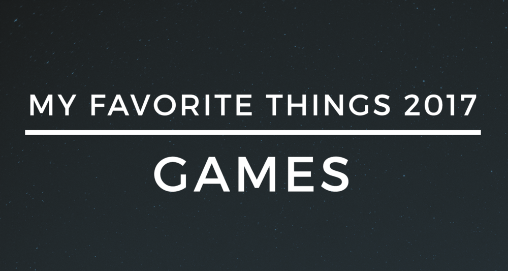 My Favorite Things 2017 GAMES.png