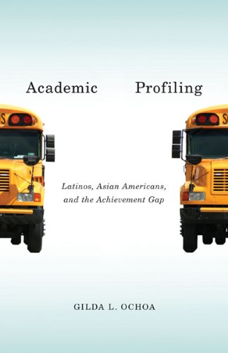 academic profiling latinos asian americans and the achievement gap book